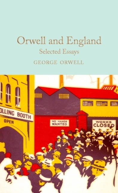 Orwell and England; Selected Essays