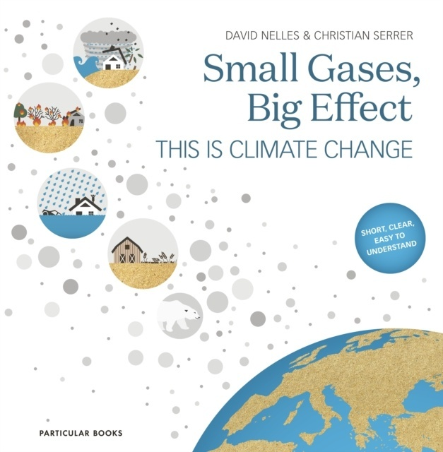 Small Gases, Big Effect : This Is Climate Change