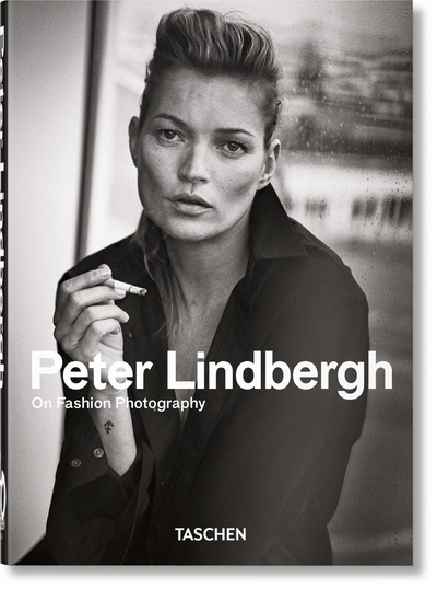 Peter Lindbergh. On Fashion Photography. 40th Anniversary Edition