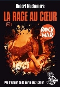 La rage au coeur - Rock War