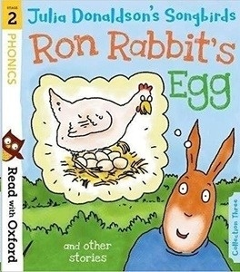 Read with Oxford: Stage 2 Julia Donaldson's Songbirds: Ron Rabbit's Egg and Other Stories