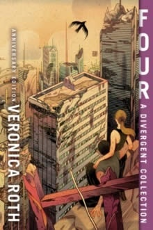 Four: A Divergent Collection 10th Anniversary Edition