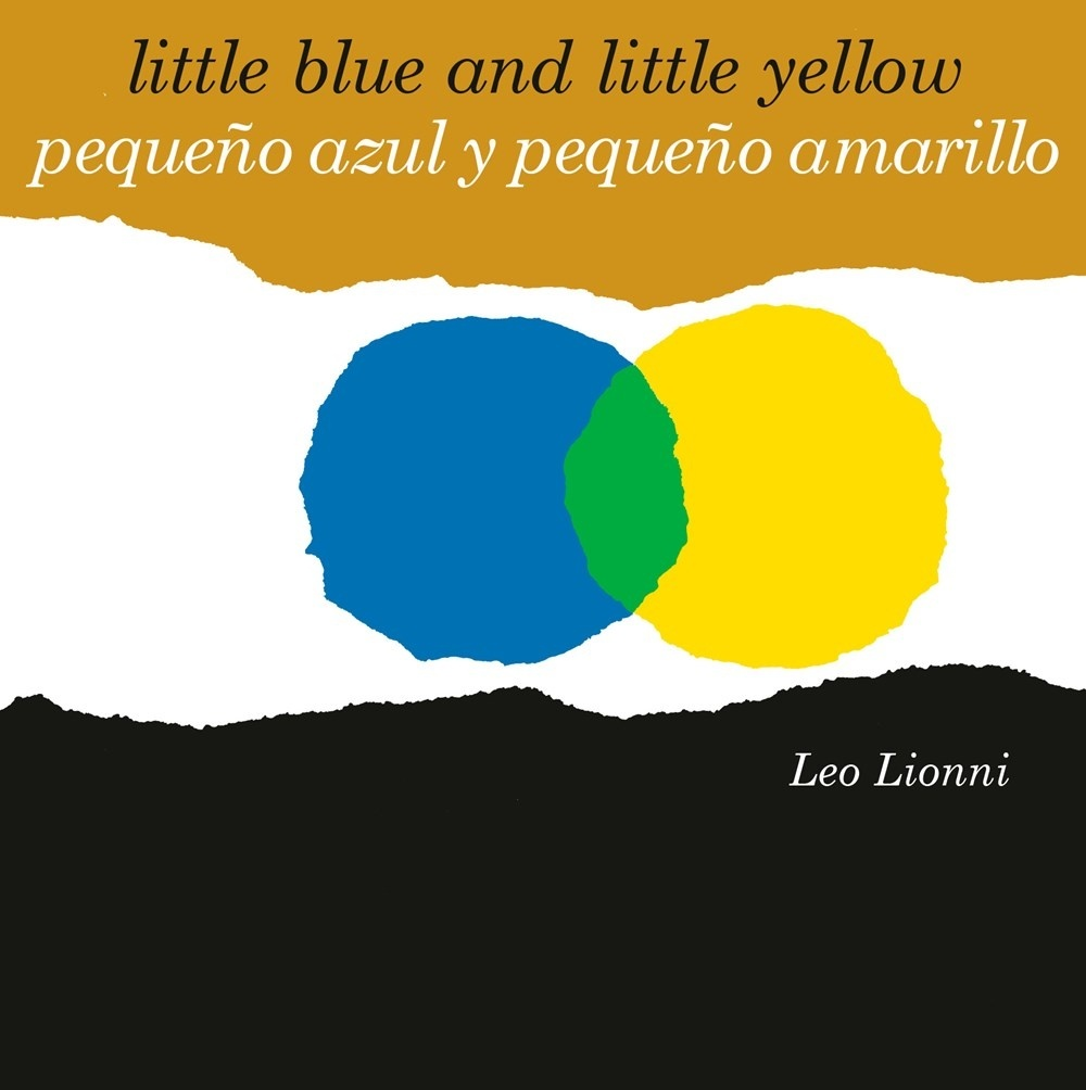 Pequeño azul y pequeño amarillo (Little Blue and Little Yellow, Spanish-English Bilingual Edition)